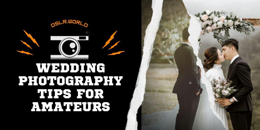 Wedding Photography Tips for Amateurs