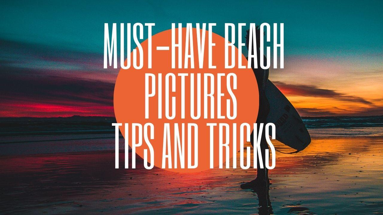 Must Have Beach Pictures