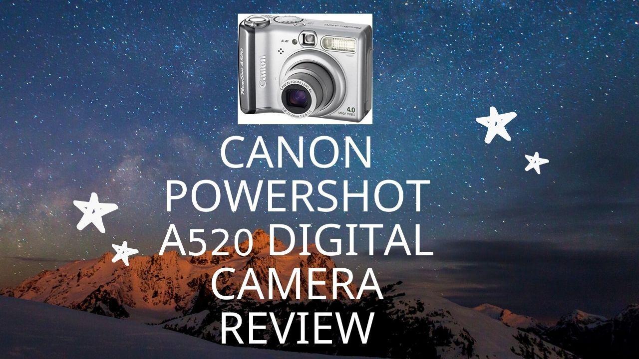 Canon PowerShot A520 Digital Camera Review