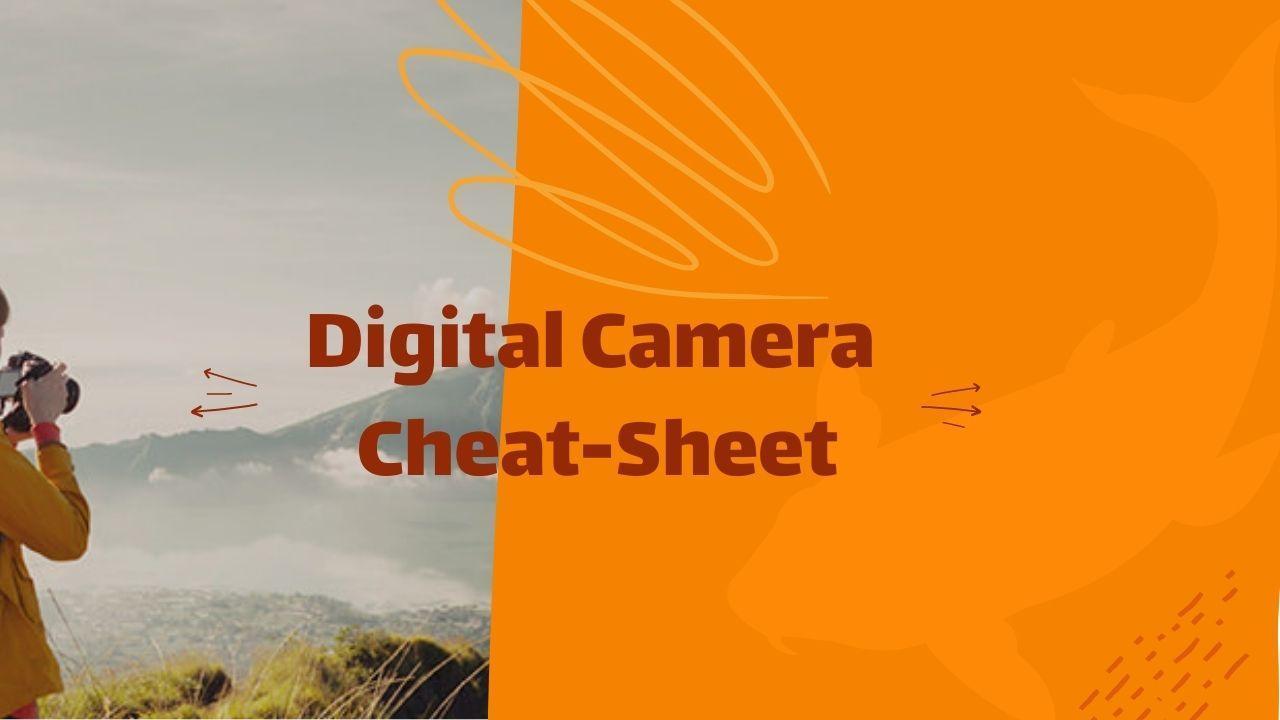 Digital Camera Cheat-Sheet